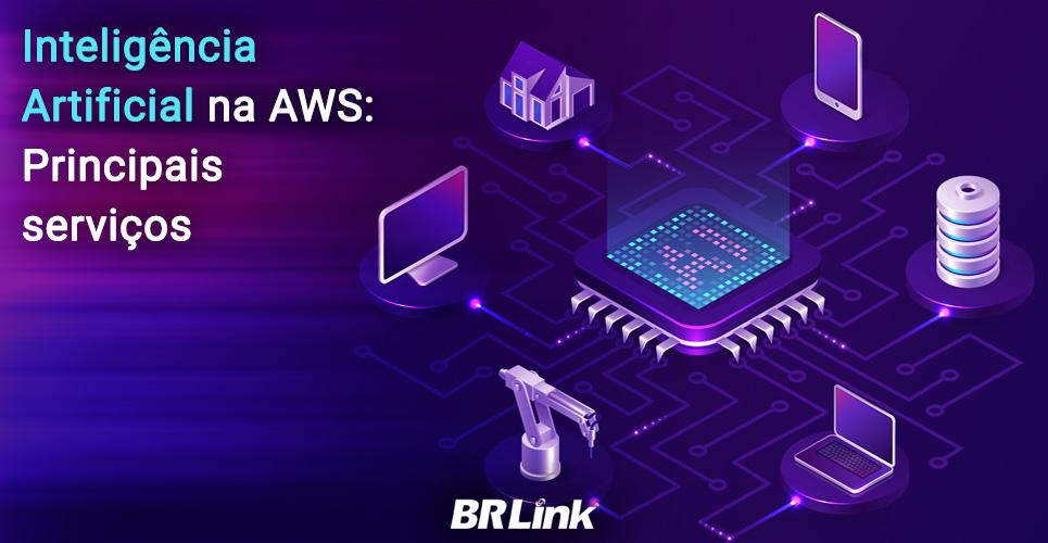 Inteligência Artificial na AWS: Principais serviços