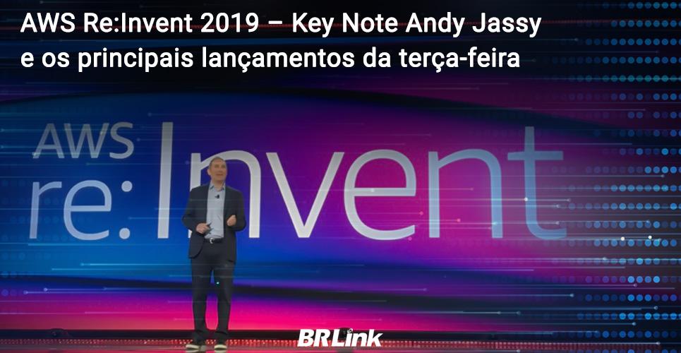 AWS Re:Invent 2019 – Key Note Andy Jassy e os principais lançamentos da terça feira