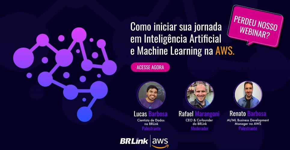 Acesso ao Webinar – Como iniciar uma jornada de Inteligência Artificial e Machine Learning na AWS