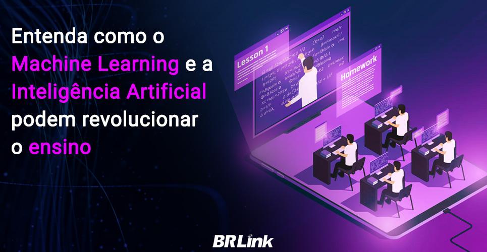 Entenda como o Machine Learning e a Inteligência Artificial podem revolucionar o ensino