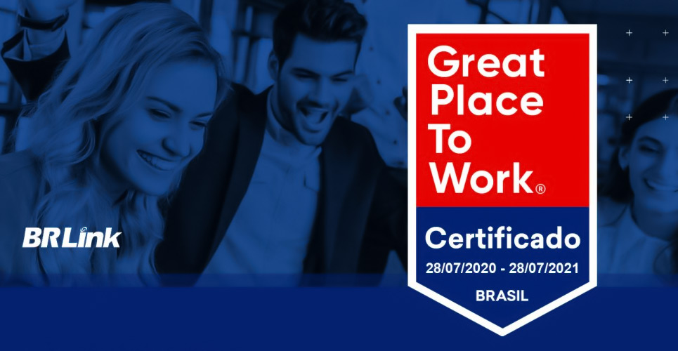 BRLink adquiriu o certificado Great Place To Work 2020